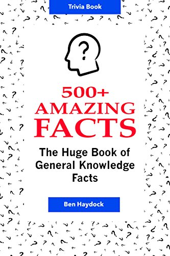 500 amazing facts the huge book of general knowledge facts 500 amazing facts the huge book of general knowledge facts ultimate trivia book fandeluxe Gallery