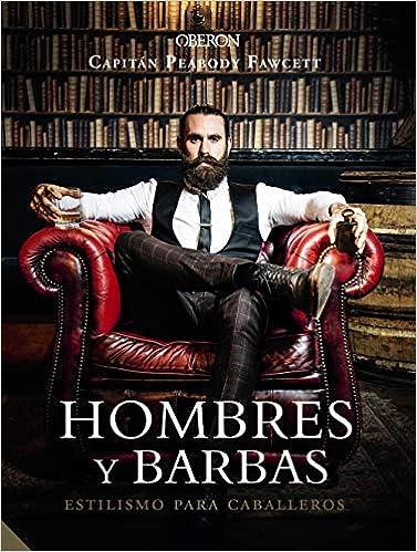 Hombres y barbas. Estilismo para caballeros Libros ...