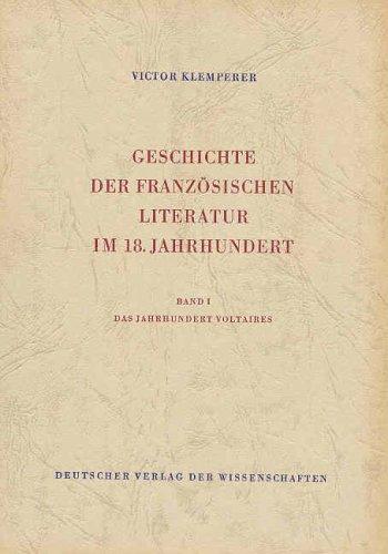 Geschichte der französischen Literatur im 18. Jahrhundert. Bd. 1. Das Jahrhundert Voltaires