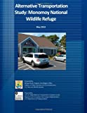Alternative Transportation Study: Monomoy National Wildlife Refuge: May 2010, U. S. Fish U.S. Fish and Wildlife Service, 1494727471