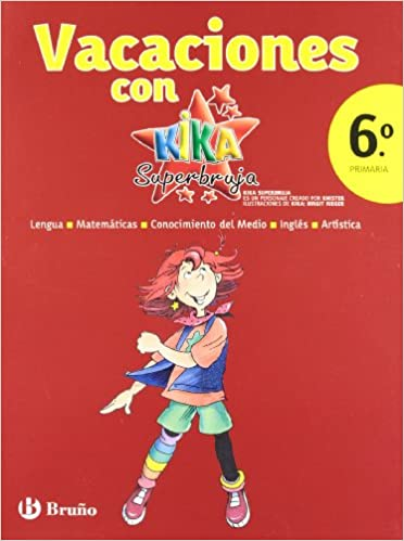 Vacaciones con Kika Superbruja / Holidays with Kika Super Witch: 6to primaria / 6th Elementary (Vacaciones / Holidays) Paperback – June 30, 2012