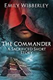 The Commander: A Sacrificed Short Story (The Last Oracle)