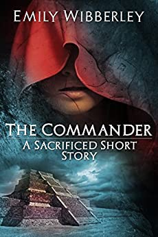 The Commander: A Sacrificed Short Story (The Last Oracle) by [Wibberley, Emily]