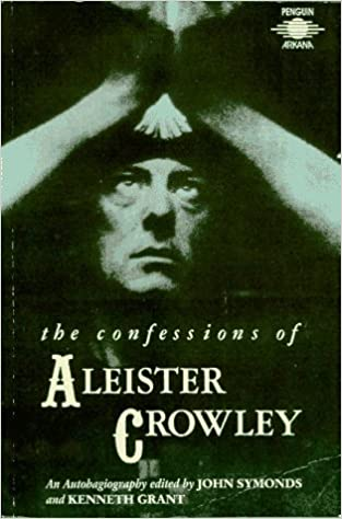 Book The Confessions of Aleister Crowley: An Autohagiography by Aleister Crowley (1989-12-05)