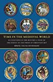 Time in the Medieval World: Occupations of the Months and Signs of the Zodiac in the Index of Christian Art, , 0976820226