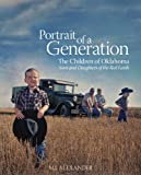 Portrait of a Generation - The Children of Oklahoma: Sons and Daughters of the Red Earth
