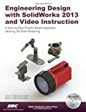 Engineering Design with SolidWorks 2013 and Video Instruction, Planchard, David and Planchard, Marie, 158503777X