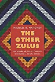 img - for The Other Zulus: The Spread of Zulu Ethnicity in Colonial South Africa (Politics, History, & Culture) by Michael R. Mahoney (2012-07-04) book / textbook / text book