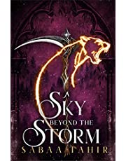 A Sky Beyond the Storm: The jaw-dropping finale to the New York Times bestselling fantasy series that began with AN EMBER IN THE ASHES (Ember Quartet, Book 4)