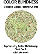 Color Blindness Ishihara Vision Testing Charts Optometry Color Deficiency Test Book With Animals: Ishihara Plates for Testing All Forms of Color Blindness Monochromacy Dichromacy Protanopia Deuteranopia Protanomaly Deuteranomaly Tritanopia Eye Doctor
