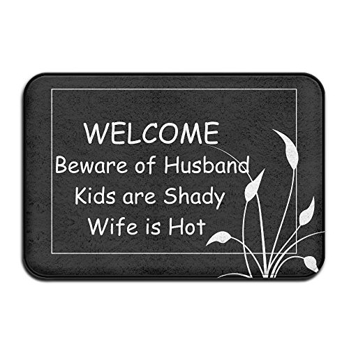 Welcome,Beware Of Husband Kids Are Shady Wife Is Hot Indoor Outdoor Entrance Printed Rug Floor Mats Shoe Scraper Doormat For Bathroom, Kitchen, Balcony, Etc 16 X 24 - Is Snow The Fuck The Where