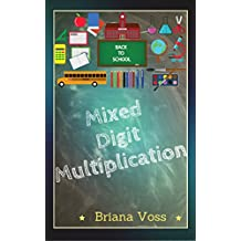 Back to School: Mixed Digit Multiplication