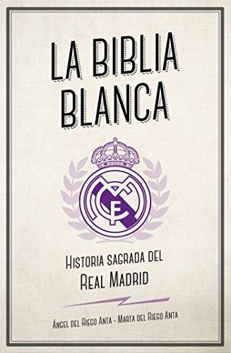 La biblia blanca: Historia sagrada del Real Madrid (Córner) (Spanish Edition)