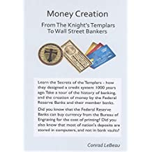 Money Creation- from the Knights Templars to Wall St Bankers