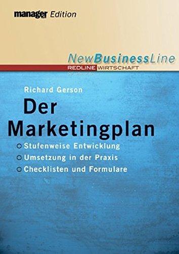 Der Marketingplan: Stufenweise Entwicklung - Umsetzung in der Praxis