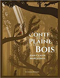 Conte de la Plaine et des Bois par Jean-Claude Marguerite