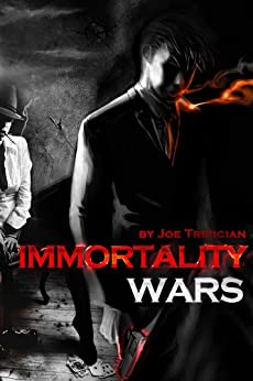 Immortality Wars by [Tripician, Joseph, Tripician, Joe]