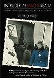 Intruder in Mao's Realm: An Englishman's Eyewitness