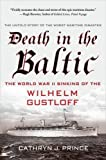 img - for Death in the Baltic: The World War II Sinking of the Wilhelm Gustloff by Cathryn J. Prince (2014-08-05) book / textbook / text book