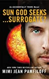 Sun God Seeks...Surrogate? (Accidentally Yours)