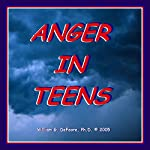 Anger In Teens: Understanding and Helping Adolescents with Anger Management | William G. DeFoore