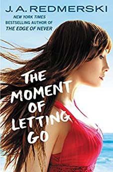 The Moment of Letting Go by [Redmerski, J. A.]
