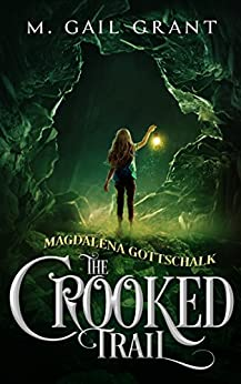Magdalena Gottschalk: The Crooked Trail by [Grant, M. Gail]