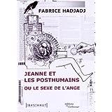 JEANNE ET LES POSTHUMAINS OU LE SEXE DE L'ANGE