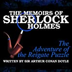 The Memoirs of Sherlock Holmes: The Adventure of the Reigate Puzzle | Sir Arthur Conan Doyle