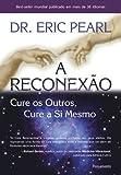 capa de A Reconexão: Cure Os Outros, Cure A Si Mesmo