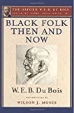 img - for Black Folk Then and Now (The Oxford W.E.B. Du Bois): An Essay in the History and Sociology of the Negro Race book / textbook / text book