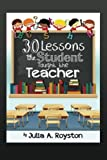 30 Lessons the Student Taught the Teacher, Julia Royston, 1495439542