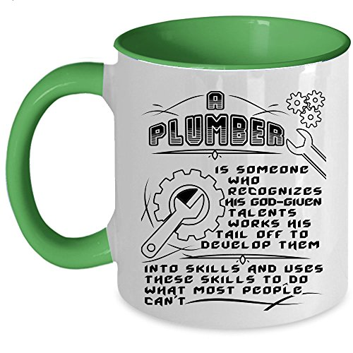 Funny Plumber Coffee Mug, A Plumber Is Someone Recognizes His God Given Accent Mug (Accent Mug - Green)