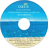 Oasis in the Overwhelm: 60-Second Strategies for Balance in a Busy World