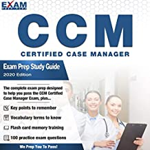 The CCM Certified Case Manager - Exam Prep Study Guide (2020 Edition)