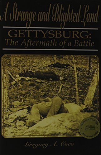 A Strange and Blighted Land: Gettysburg, The Aftermath of a Battle by Gregory A. Coco (1995-05-04) thumbnail
