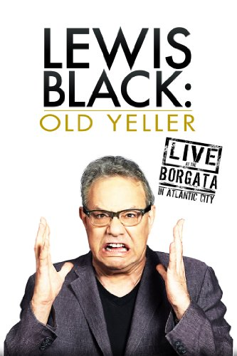 Lewis Black: Old Yeller - Live At the Borgata In Atlantic City (Boredom At Its Best)