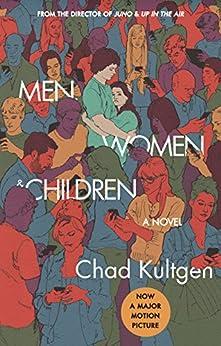 Men, Women & Children: A Novel by [Kultgen, Chad]