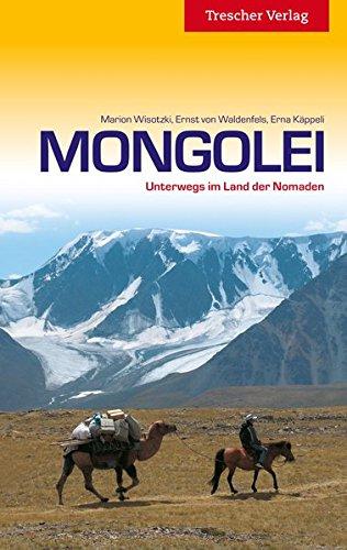 Mongolei: Unterwegs im Land der Nomaden (Trescher-Reihe Reisen)