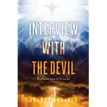 Interview With The Devil: My Conversation with Lucifer