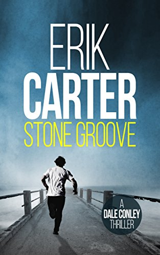 Stone Groove (Dale Conley Historical Action Thrillers Series Book 1) by [Carter, Erik]