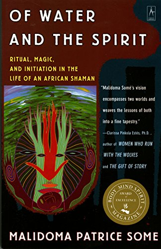Of Water and the Spirit: Ritual, Magic and Initiation in the Life of an African Shaman (Some Water)