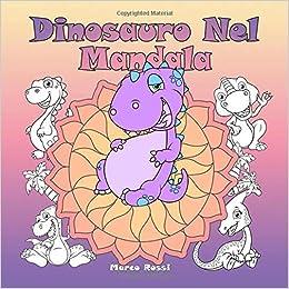 Dinosauro Nel Mandala Un Libro Da Colorare Per Bambini E Adulti Da