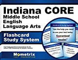 Indiana CORE Middle School English Language Arts Flashcard Study System: Indiana CORE Test Practice Questions & Exam Review for the Indiana CORE Assessments for Educator Licensure