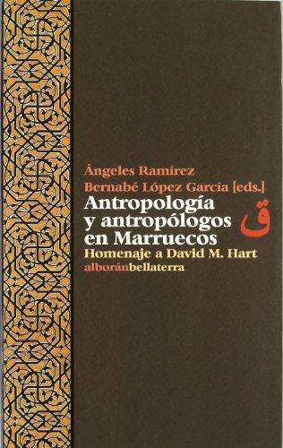 Antropología y antropólogos en Marruecos (Colección Alborán) por Ramirez Angeles