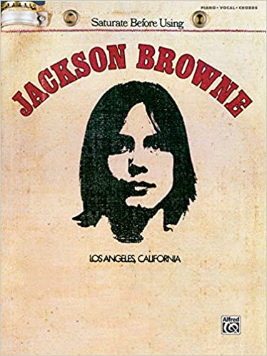 Jackson Browne Saturate Before Using Pianovocalchords Jackson