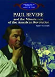 Paul Revere and the Minutemen of the American Revolution, Ryan P. Randolph and Joanne Randolph, 0823957276