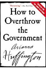 How to Overthrow the Government Kindle Edition