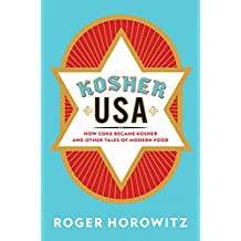 Kosher USA: How Coke Became Kosher and Other Tales of Modern Food (Arts and Traditions of the Table: Perspectives on Culinary History)