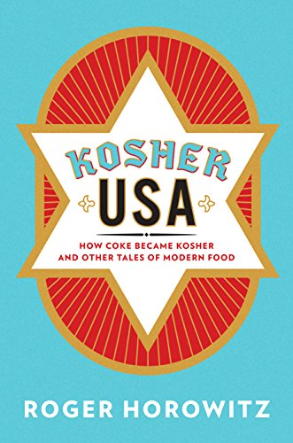 Kosher Australia Wine - Kosher USA: How Coke Became Kosher and Other Tales of Modern Food (Arts and Traditions of the Table: Perspectives on Culinary History)